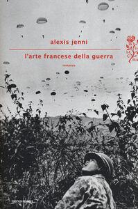 Foto Cover di L' arte francese della guerra, Libro di Alexis Jenni, edito da Mondadori