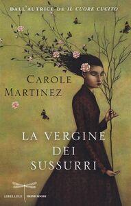 Libro La vergine dei sussurri Carole Martinez