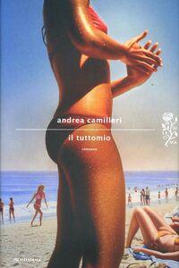 Libro Il tuttomio Andrea Camilleri