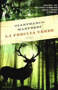 Foto Cover di La freccia verde, Libro di Gianfranco Manfredi, edito da Mondadori