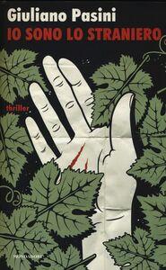 Foto Cover di Io sono lo straniero, Libro di Giuliano Pasini, edito da Mondadori