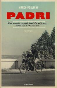 Libro Padri. Una piccola, grande famiglia milanese attraversa il Novecento Marco Pogliani