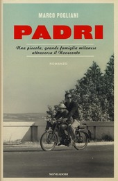 Padri. Una piccola, grande famiglia milanese attraversa il Novecento