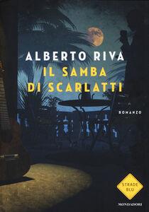 Libro Il samba di Scarlatti Alberto Riva