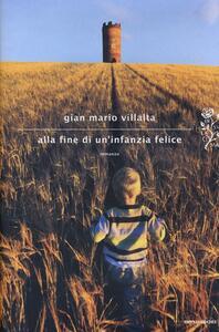 Alla fine di un'infanzia felice - Gian Mario Villalta - copertina