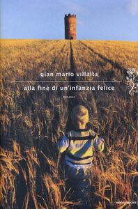 Libro Alla fine di un'infanzia felice G. Mario Villalta