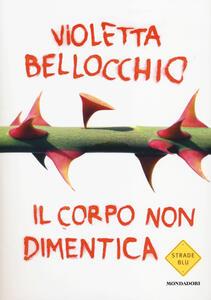 Il corpo non dimentica - Violetta Bellocchio - copertina