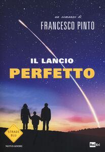 Libro Il lancio perfetto Francesco Pinto
