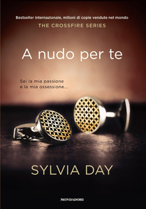 Libro A nudo per te. The crossfire series. Vol. 1 Sylvia Day