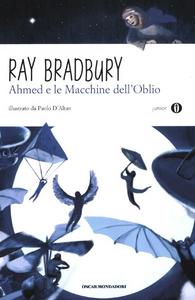 Libro Ahmed e le macchine dell'oblio Ray Bradbury