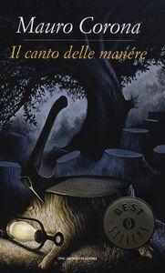 Libro Il canto delle manére Mauro Corona