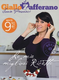 Le Le mie migliori ricette. GialloZafferano - Peronaci Sonia - wuz.it