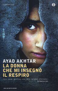 Libro La donna che mi insegnò il respiro Ayad Akhtar