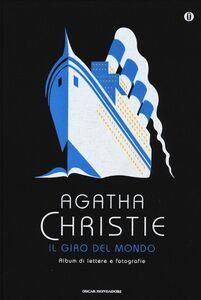 Foto Cover di Il giro del mondo. Album di lettere e fotografie, Libro di Agatha Christie, edito da Mondadori