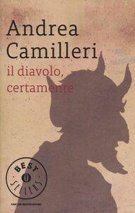 Libro Il diavolo, certamente Andrea Camilleri