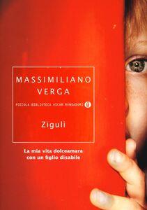 Libro Zigulì. La mia vita dolceamara con un figlio disabile Massimiliano Verga