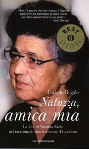 Natuzza, amica mia. La vita di Natuzza Evolo nel racconto di una testimone d'eccezione