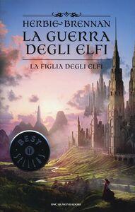 Libro La figlia degli elfi. La guerra degli elfi Herbie Brennan