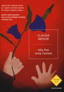 Libro Alla fine resta l'amore Claudia Mehler