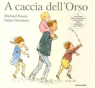 Libro A caccia dell'Orso Michael Rosen , Helen Oxenbury