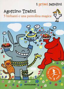 Libro 5 birbanti e una pentolina magica Agostino Traini