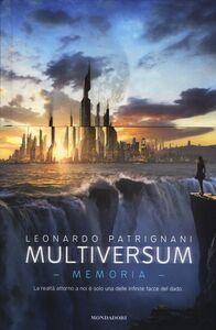 Foto Cover di Memoria. Multiversum. Vol. 2, Libro di Leonardo Patrignani, edito da Mondadori