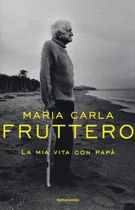 Libro La mia vita con papà M. Carla Fruttero