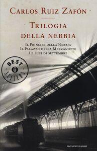 Libro Trilogia della nebbia: Il principe della nebbia-Il palazzo della mezzanotte-Le luci di settembre Carlos Ruiz Zafón