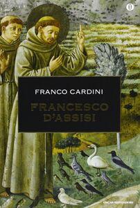 Libro Francesco d'Assisi Franco Cardini
