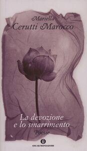 Foto Cover di La devozione e lo smarrimento, Libro di Mariella Cerutti Marocco, edito da Mondadori