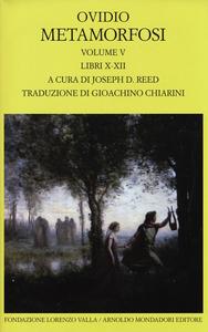 Libro Metamorfosi. Testo latino a fronte. Vol. 5: Libri X-XII. Publio Nasone Ovidio