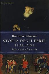Storia degli ebrei italiani. Vol. 1: Dalle origini al XV secolo.