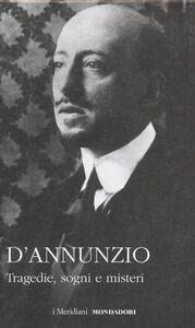 Foto Cover di Tragedie, sogni e misteri, Libro di Gabriele D'Annunzio, edito da Mondadori