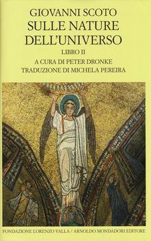 Sulle nature dell'universo. Testo latino a fronte. Vol. 2 - Giovanni Scoto Eriugena - copertina