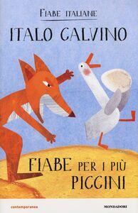 Libro Fiabe per i più piccini. Fiabe italiane Italo Calvino