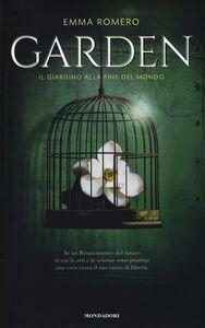 Libro Garden. Il giardino alla fine del mondo Emma Romero