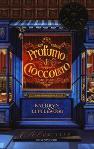 Foto Cover di Profumo di cioccolato, Libro di Kathryn Littlewood, edito da Mondadori