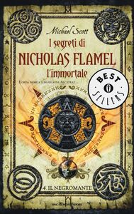 Foto Cover di Il negromante. I segreti di Nicholas Flamel, l'immortale. Vol. 4, Libro di Michael Scott, edito da Mondadori