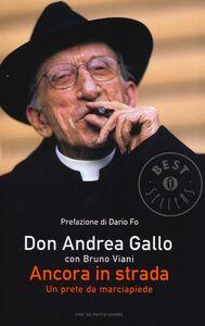 Libro Ancora in strada. Un prete da marciapiede Andrea Gallo , Bruno Viani