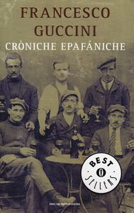 Foto Cover di Cròniche epafániche, Libro di Francesco Guccini, edito da Mondadori