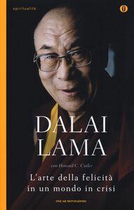 Libro L' arte della felicità in un mondo in crisi Gyatso Tenzin (Dalai Lama) , Howard C. Cutler