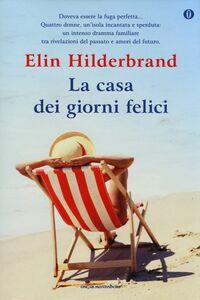 Libro La casa dei giorni felici. Ediz. speciale Elin Hilderbrand