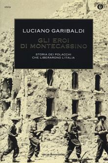 Gli eroi di Montecassino. Storia dei polacchi che liberarono l'Italia - Luciano Garibaldi - copertina