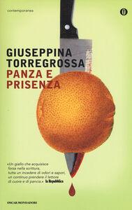 Foto Cover di Panza e prisenza, Libro di Giuseppina Torregrossa, edito da Mondadori