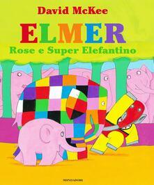 Elmer, Rose e Super Elefantino - David McKee - copertina