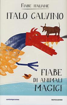 Fiabe di animali magici. Fiabe italiane. Ediz. illustrata - Italo Calvino - copertina