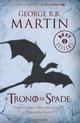 Il trono di spade. Libro terzo delle Cronache del ghiaccio e del fuoco. Vol. 3: Tempesta di spade-I fiumi della guerra-Il portale delle tenebre.