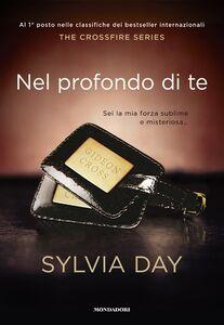 Libro Nel profondo di te. The crossfire series. Vol. 3 Sylvia Day