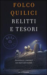 Foto Cover di Relitti e tesori. Avventure e misteri nei mari del mondo, Libro di Folco Quilici, edito da Mondadori