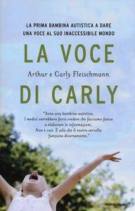 Libro La voce di Carly Arthur Fleischmann , Carly Fleischmann